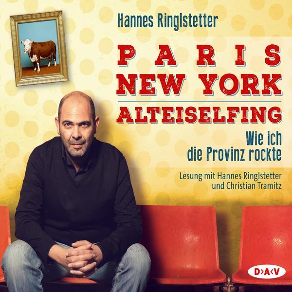 CD Paris. New York. Alteiselfing. Das Hörbuch